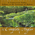 A Connecticut Yankee Follows in the Footsteps of Walton: The Complete Angler by James Prosek